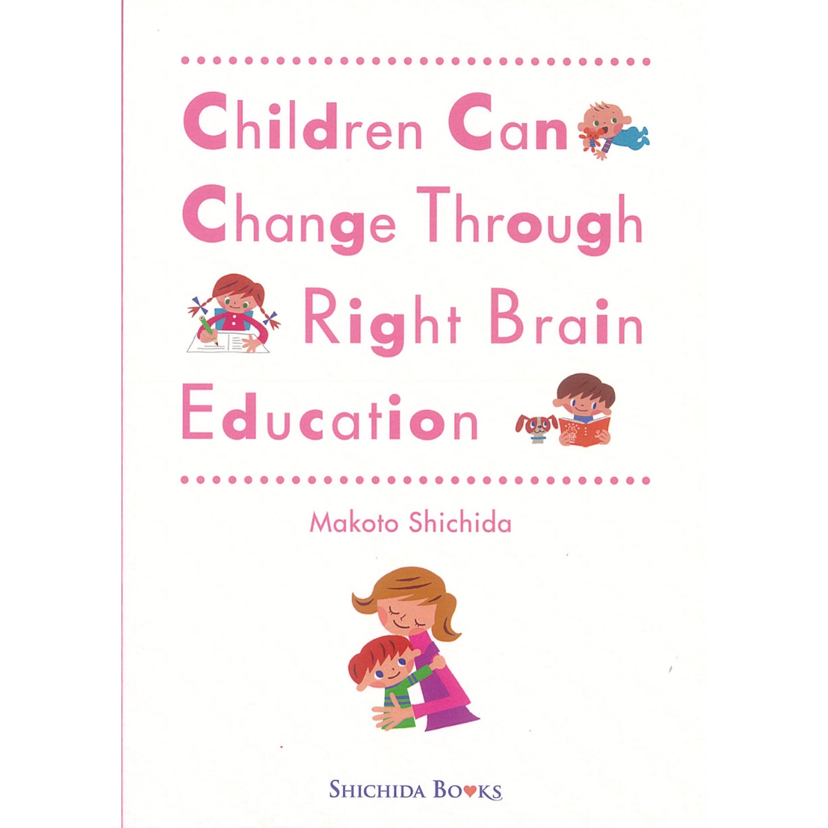 Children can change through the Right Brain Education